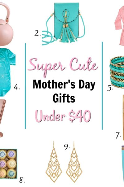 Super Cute Mother's Day Gifts Under $40 + Gifts That Mom Actually Wants