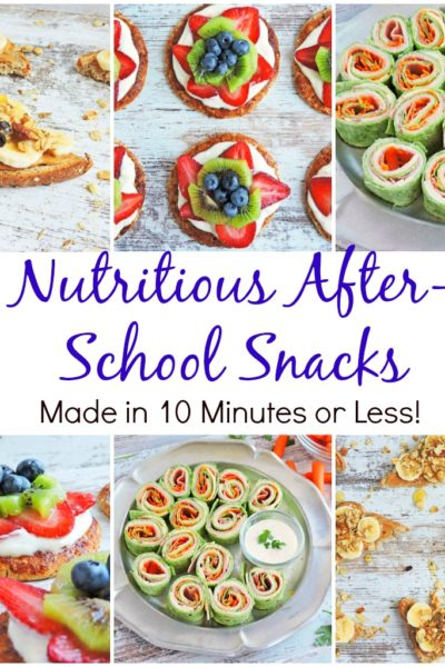 Nutritious After School Snacks Made in 10 Minutes or Less
